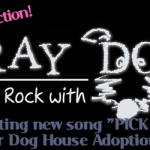 "Stray Dogs Debut New Rescue Song ""Pick Me!"" for Dog House Adoptions!"
